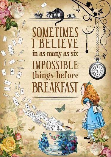 https://www.google.com.pk/search?q=six+impossible+things+before+breakfast&tbm=isch&source=iu&ictx=1&fir=oapWkPUycZ1ylM%253A%252CHuD22LY5uwjkCM%252C_&usg=__ig7od-AOH
