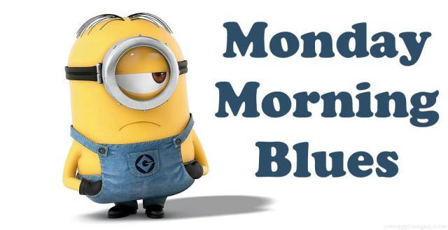 monday morning blues minion