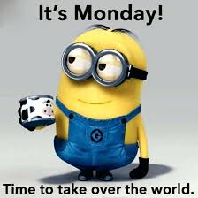 monday morning blues time to take over the world