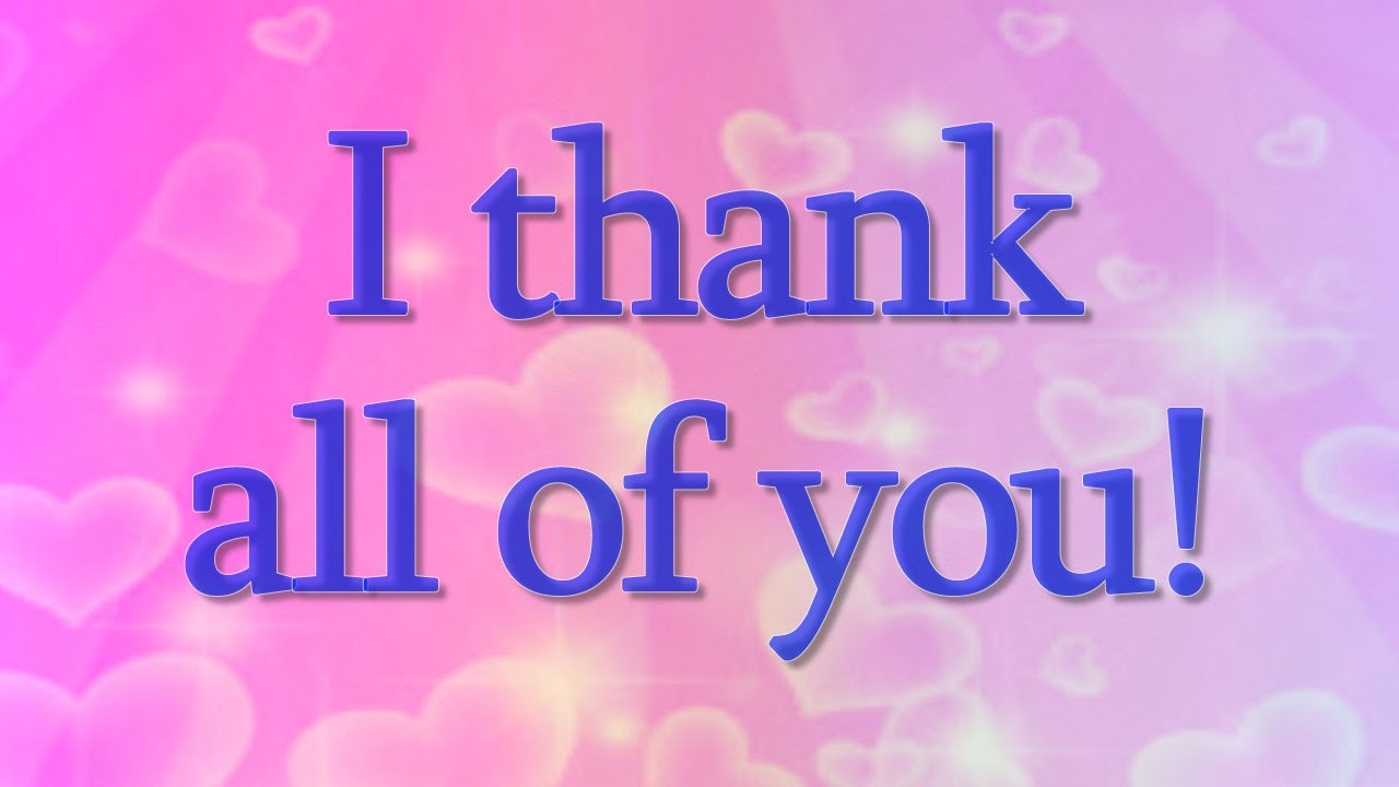 I thank all of you