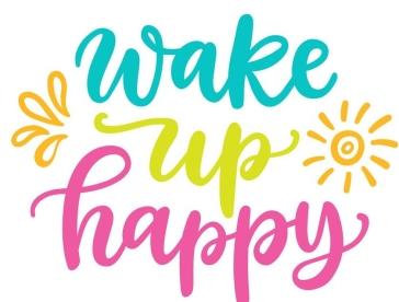 waking up with enthusiasm wake up happy