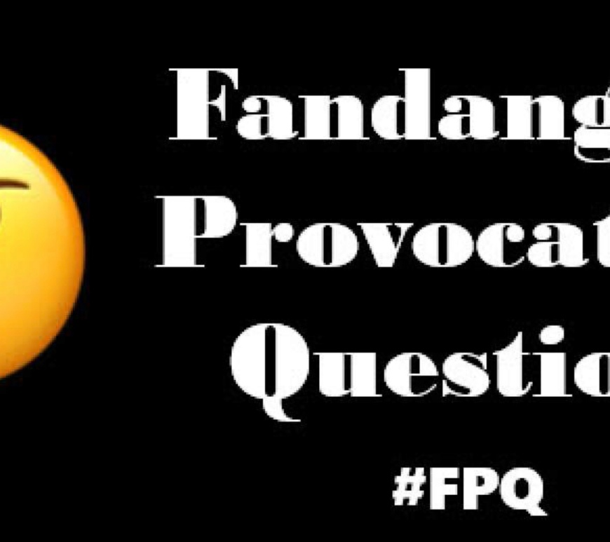 Fandango's Provocative Question banner
