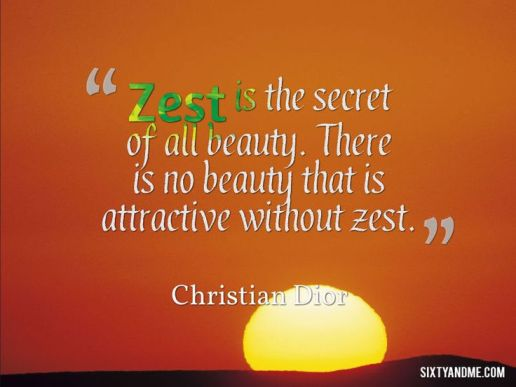 zest is the secret of all beauty quote