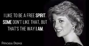 Diana quote I like to be a free spirit......