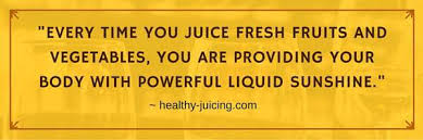 every time you juice fresh fruits and vegetables