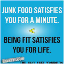 junk food satisfies you for a minute quote