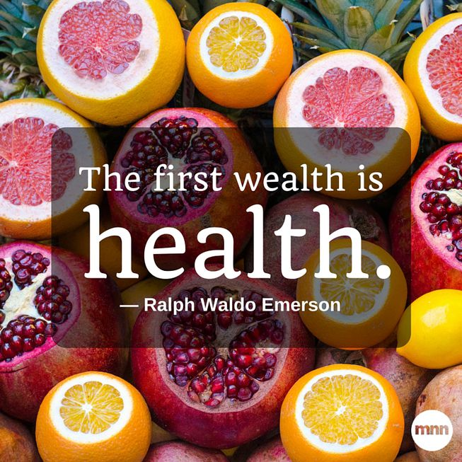The first wealth is health. (