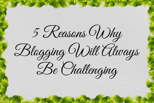 5-reasons-why-blogging-will-always-be-challenging