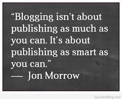 blogging quote -- publishing smart