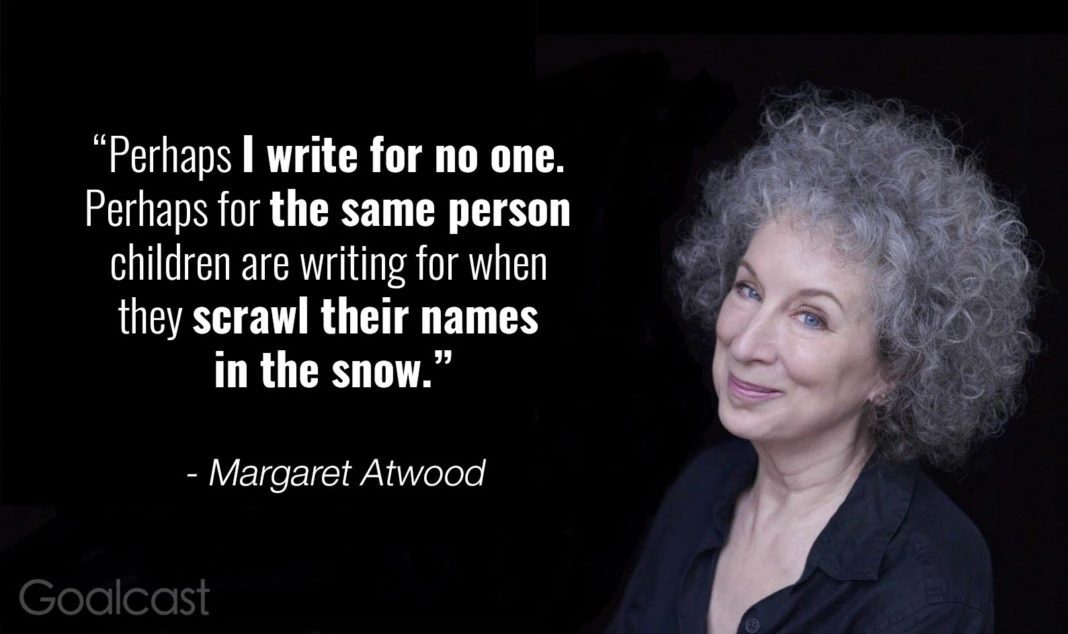 writing quote margaret atwood - write for no one
